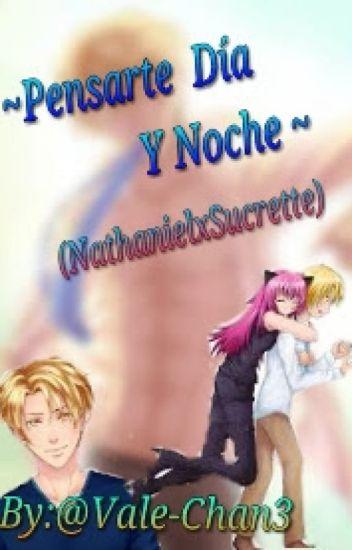 Pensarte Dia Y Noche~(Nathaniel x Sucrette)