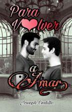 PARA V♥LVER A AMAR. #LGBTesp by JosephCedillo