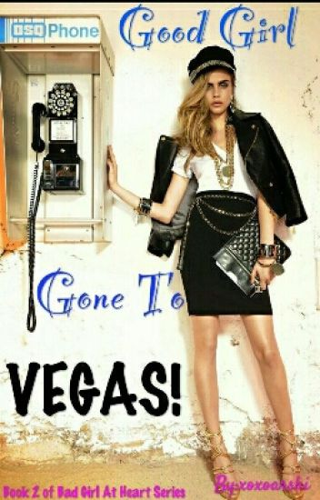 Good Girl Gone To Vegas! (BOOK 2)