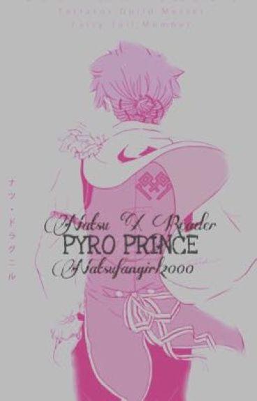 Pyro Prince (Natsu X Reader)