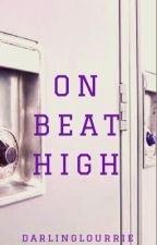 On Beat High by darlinglourrie