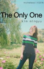 The Only One | Kim Mingyu by mingyuuus