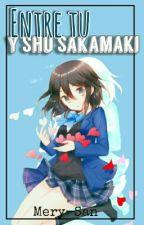 ♡Entre tu & Shu Sakamaki♡|| Book 1 by MerySakamaki-San
