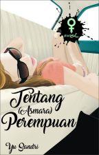 TENTANG (ASMARA) PEREMPUAN by IniSandri