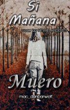 ¿Si Mañana Muero? #NCAWARDS by heyyitsmac