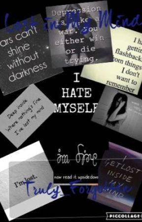 Lost in My Mind (Depressing Quotes, Pictures, and Sayings) by Truly_Forgotten