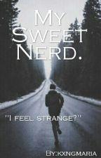 My Sweet Nerd. by kxngmaria