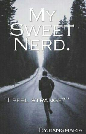 My Sweet Nerd  - T E N - Wattpad