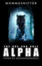 The One and Only Alpha by MommaShifter