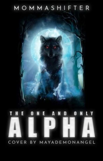 The One and Only Alpha