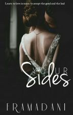 Lover Series #1 Your Sides (18+ Only) [Completed]  by framadani