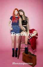 Touch Me (Lesbian-Kpop) by HannaQueens