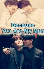 Because You Are My Man by ThykaRyeoKyu