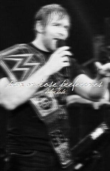 Dean Ambrose Preferences