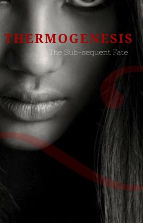 Thermogenesis (The Sub-sequent Fate #2) by NeoNaya