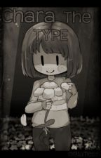 Chara's The Type by -Txss-
