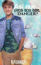 Asi Que..vos Sos Girl Danger? (Henry Danger Y Tu)  by SkyDunJoseph
