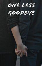 one less goodbye [l.h.] by macberlykim