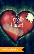 A Fragile Heart | completed by IcyPanther