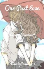 Our Past Love ~Pheonix Drop University~ ~LaurMau~ ~FanFiction~ by TrashOfFandoms817
