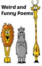 Weird and Funny Poems by just_some_person