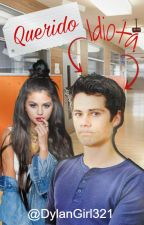Querido Idiota [Dylan O'Brien] by DylanGirl321