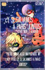 """""""¿Y Si Salvamos A París Juntos?"""" *Editando. by AbbysNightray"""