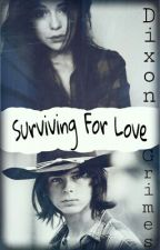 Surviving For Love. [T2JSS] by NashtyRiggs