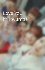 Love You Mr.byuntae by HwangEunNi19