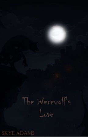 The Werewolf's Love by WolfWynd
