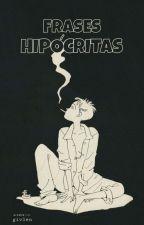Frases Hipócritas by Nothaanks