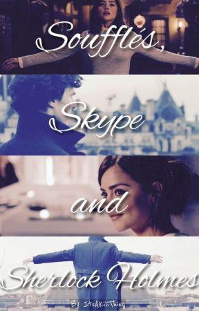 Soufflés, Skype and Sherlock Holmes by wenwendy1