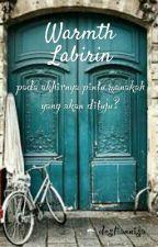WARMTH LABIRIN by destiannisa