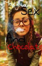 Marijuana, Sex, and Chocolate by Kidd_Karate