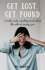 Get Lost, Get Found by adelelel