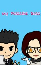 My Posessive boss [PENDING] by Harryst15