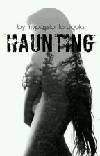 Haunting | #wattys2016 | by mypassionforbooks