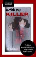 I'm with the Killer by Tengbal