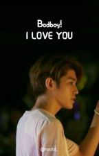 Badboy I Love You! [1/7 END] by NiaLusianaDewi