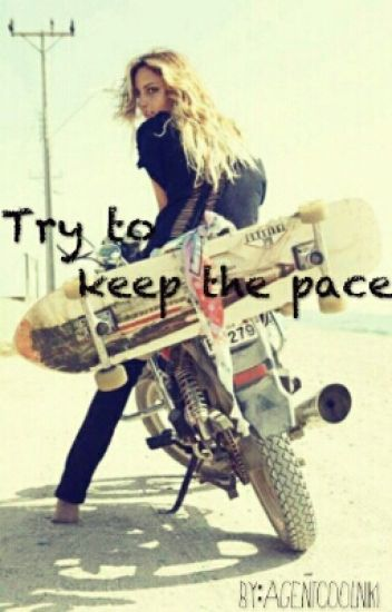 Try To Keep The Pace