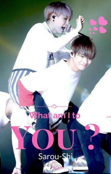 What Am I To You ? [TaeGi] (Abandonnée)