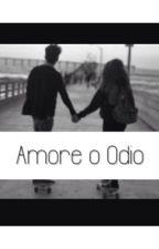 Amore O Odio (SOSPESA) by myangelisbieber