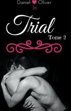 Trial [TOME II] bXb by November-Rain-98