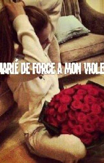 Marié De Force A Mon Violeur...