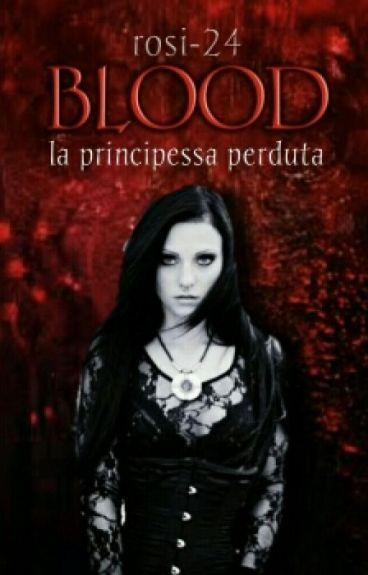 BLOOD~La Principessa Perduta~