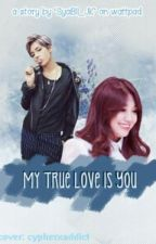 My True Love Is You by babybuz