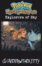 Pokémon Mystery Dungeon - Explorers of Sky Fanfiction by cloverpawthekitty
