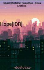 Hope [IDR] by hazzxxa