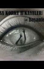 HADİ BİRAZ KORKALIM !!!! by BeyzaKara886
