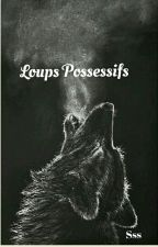 Loups Possessifs by _apparition_